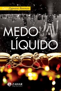Livro Medo Líquido, escrito por Zygmunt Bauman