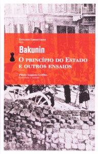 O PRINCÍPIO DO ESTADO E OUTROS ENSAIOS - Bakunin